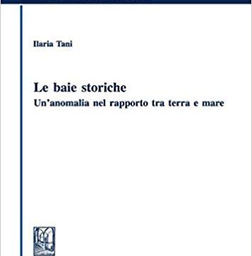 Ilaria Tani – Le baie storiche. Un'anomalia nel rapporto tra terra e mare